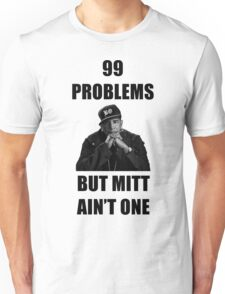 99 Problems But Mitt Ain't One (HD) Unisex T-Shirt