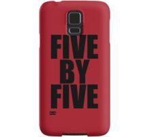 Five by five (Case) Samsung Galaxy Case/Skin