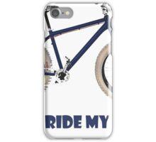 wanna ride my fatty? iPhone Case/Skin