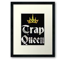 trap queen Framed Print