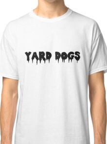 Yard Dogs Basic  Classic T-Shirt