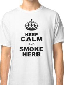 KEEP CALM AND SMOKE HERB Classic T-Shirt