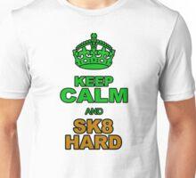 KEEP CLALM AND SK8 HARD Unisex T-Shirt