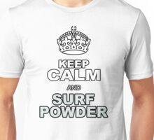 KEEP CALM AND SURF POWDER Unisex T-Shirt