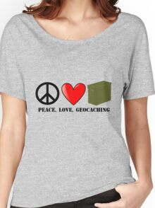 Peace, Love, and Geocaching Women's Relaxed Fit T-Shirt