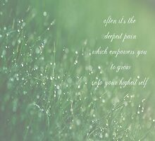 often it's the deepest pain which empowers you to grow into your highest self by netza