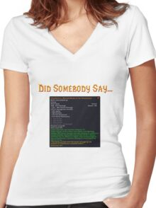 Did Somebody Say..?! Women's Fitted V-Neck T-Shirt