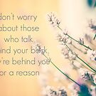 don't worry about those who talk behind your back they are behind you for a reason by netza