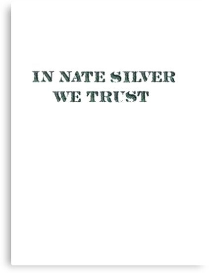 In Nate Silver We Trust T-Shirt by TheSmile