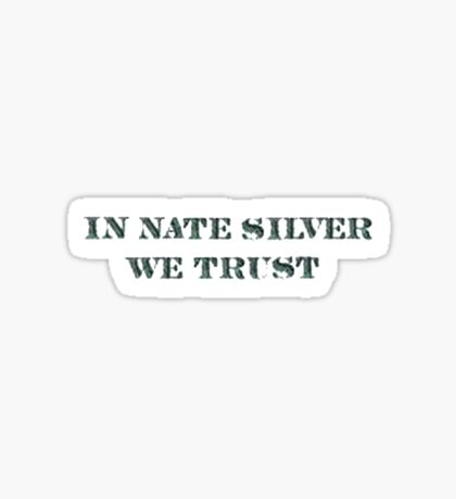 In Nate Silver We Trust T-Shirt Sticker