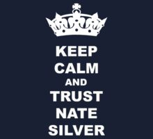 KEEP CALM AND TRUST NATE SILVER T-SHIRT Baby Tee