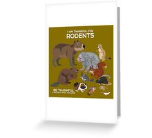I Am Thankful For Rodents Greeting Card
