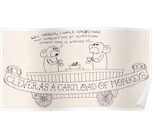 Clever As A Cartload of Monkeys Poster