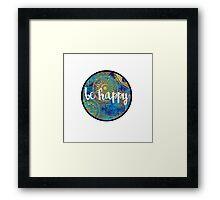 Be Happy Sticker Framed Print