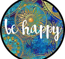 Be Happy Sticker by Kristin Sheaffer