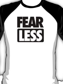 FEAR [ LESS ] T-Shirt