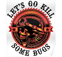 Biker Saying, Let's Go Kill Some Bugs Poster
