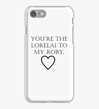 You're The Lorelai to my Rory iPhone Case/Skin