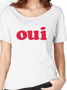 oui - red Women's Relaxed Fit T-Shirt