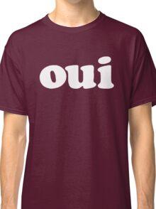 oui - white Classic T-Shirt