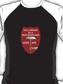 Old Labour for Scottish Independence T-Shirt T-Shirt