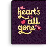Heart's All Gone Canvas Print