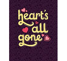 Heart's All Gone Photographic Print