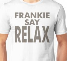 FRANKIE SAY RELAX Unisex T-Shirt
