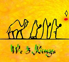 We 3 Kings of Orient Are by Dennis Melling