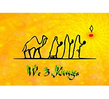 We 3 Kings of Orient Are Photographic Print