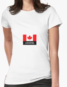 I miss Canada - from Eh to Zed Womens Fitted T-Shirt