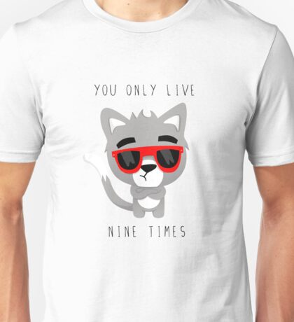 You only live 9 times Unisex T-Shirt