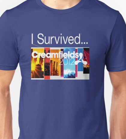 I survived Creamfeilds 2012 Unisex T-Shirt