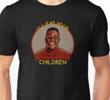 I'll Eat Your Children Unisex T-Shirt