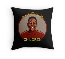 I'll Eat Your Children Throw Pillow