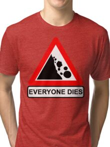 Rocks Fall Everyone Dies Tri-blend T-Shirt
