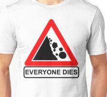 Rocks Fall Everyone Dies Unisex T-Shirt