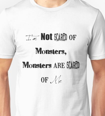 I'm Not Scared of Monsters Unisex T-Shirt