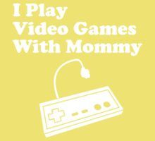 I Play Video Games With Mommy One Piece - Short Sleeve