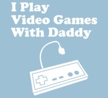 I Play Video Games With Daddy Kids Clothes