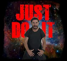 JUST DO IT SHIA LABEOUF GALAXY by azariath
