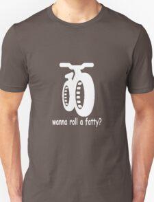 wanna roll a fatty? T-Shirt