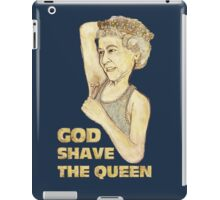 God Shaved the Queen iPad Case/Skin