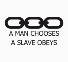 A Man Chooses A Slave Obeys by XMarksUrDeath