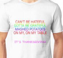 It's Thanksgiving! Unisex T-Shirt