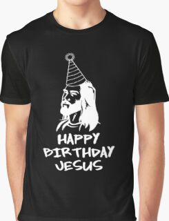 Happy Birthday Jesus Graphic T-Shirt