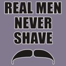 Real Men Never Shave by pixelman