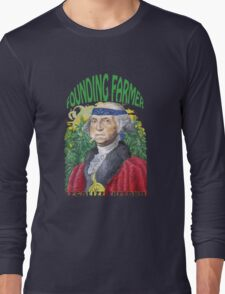 "Marijuana ""founding farmer"" George Washington Legalize Freedom t shirt  Long Sleeve T-Shirt"