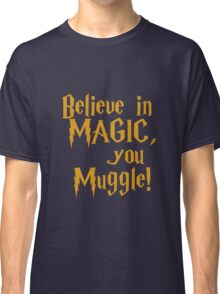 Magic Exists Classic T-Shirt