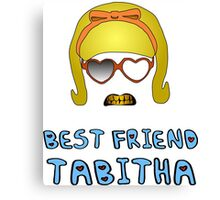Best Friend Tabitha Canvas Print